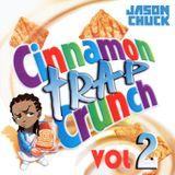 JASON CHUCK - CINNAMON TRAP CRUNCH VOL.2