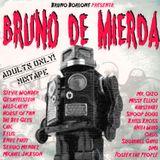 """""""Bruno De Mierda"""" MIXTAPE"""