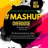 #MASH UP MIX Dj Snoop Bebe featuring Dj Bravoranking 3ller