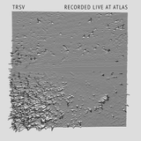 TRSV - Recorded Live at Atlas
