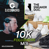 @THESNEAKERDOC 10K FOLLOWERS MIX MIXED BY @DJCONNORG