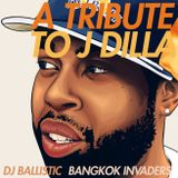 A Tribute to J Dilla by DJ Ballistic Bangkok Invaders