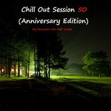 Chill Out Session 50 (Anniversary Edition) part 1.