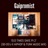 Old Times Sake Pt.2 (90~00's K-HipHop & Funk Music Mix)