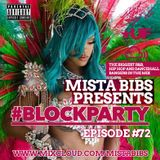Mista Bibs - #BlockParty Episode 72 (Current R&B, Hip Hop & Afrobeats) Follow me on Insta @mistabibs