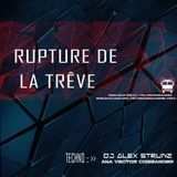 Dj Alex Strunz aka Vector Commander @ Rupture de La Trêve - Promo Set Techno - 04-10-2017