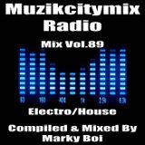 Marky Boi - Muzikcitymix Radio Mix Vol.89 (Electro/House)