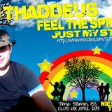 DJ Thaddeus - Just My Style (Club mix April 2013)