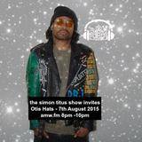 Otis Hats Live on the simon titus show 1st hr 8pm - 9pm 7/8/15