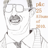 p&c podcast: Best of 2010 (originally published December 22, 2010).
