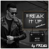 FREAKJ Presents 'Freak It Up' Radioshow - Episode #133