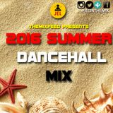 The MixFeed Presents Summer Dancehall 2016 (Mixed By DJ JEL)