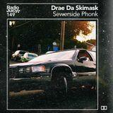 Radio Juicy Vol. 149 (Sewerside Phonk by Drae Da Skimask)