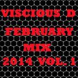 Viscious D - February Mix 2014 Vol. 1