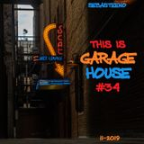 This Is GARAGE HOUSE 34 - New Vs Old Edition - 11-2019