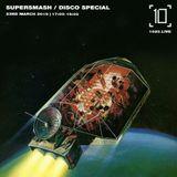 Supersmash | Disco Special - 23rd March 2019