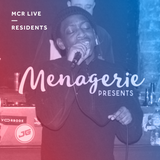 Menagerie Best Of 2017 - Tuesday 26th December 2017 - MCR Live Residents
