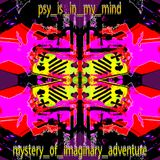 Psy is in my mind - Mystery of Imaginary Adventure