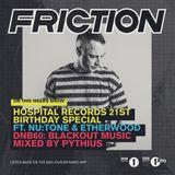 Friction - BBC Radio 1 (Nu Tone, Etherwood & Pythius Guest Mixes) (24-01-2017)