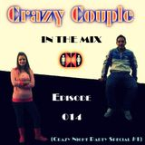 Crazy Couple - In the mix - Episode 014 (Crazy Night Party Special #1)