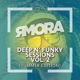 Deep N' Funky Sessions Vol 2 (Summer 2018 Edition)