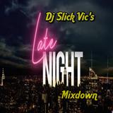 Dj Slick Vic's Late Night Mixdown