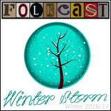 FolkCast Winter Storm 2016: a celebration and contemplation of the darkest season