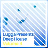 "Lugga presents - Deep House Mix Vol 4 (Dedication to ""Sweat"" Sir Henrys - Part 2)"