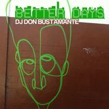 Better Days - DJ Don Bustamante