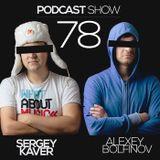 Podcast Show 78 with Sergey Kaver & Alexey Bolfinov