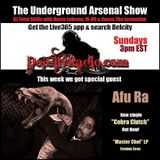 The Underground Arsenal Show with Special Guest Afu Ra