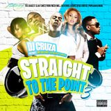 STRAIGHT TO THE POINT III (explicit) mixed by DJ Cruza