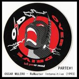 Oscar Mulero - Live @ Over Drive, ReMaster Intensitive (1993) Paseo de Extremadura-Madrid (parte#1)
