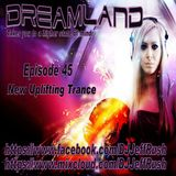 Dreamland Episode 45 May 31st 2017 New Uplifting Trance Chart