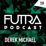Futra Podcast 19 - Derek Michael