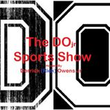 The D.O. Jr Sports Show 7.8.16
