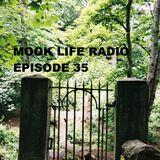Mook Life Radio Episode 35