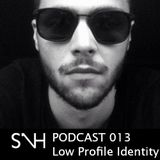 Low Profile Identity SUP N HOUSE PODCAST 013
