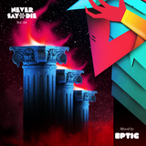 Never Say Die - Vol 64 - Mixed by Eptic
