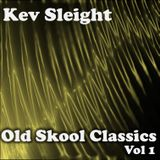 Kev Sleight - Old Skool Classics - Vol 1