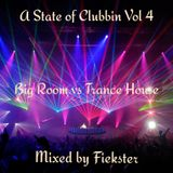 A State of Clubbin Vol 4 - Big Room vs Trance House 2017 (Mixed by Fiekster)