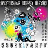 Saturday Night Retro House Party Mix (Vol 3) - Mixed @ DJvADER