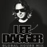DJ LEE DAGGER - GLOBAL HOUSE MIX - 12th Nov 2018