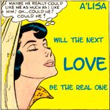 A'lisa - Will the next love be the real one