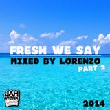 Fresh We Say - part 2 - Reggae Mix 2014