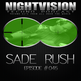 45_sade_rush_-_nightvision_techno_podcast_45_pt1