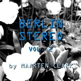 MAARTEN CLARK - BERLIN STEREO - VOL. 2 - JUNE 2013