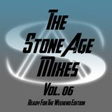 The Stone Age Mixes - Vol 06