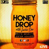 Honey Drop with Lucia Dee - EP.27 - 12-Feb-17