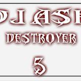 mixdestroyer  #5 dj ash